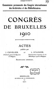 Figure 3. Front page of the proceedings of the 1910 Congres de Bruxelles, the First International Congress of Archivists and Librarians. The full proceedings are available online at http://extranet.arch.be/congres1910/menu.html. Google Translate does a passable job of translating.