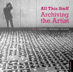 Sites of Anticipation: Artist's Records in the Expanded Field of the Archive [Review]